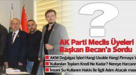 AK PARTİ MECLİS ÜYELERİ BAŞKAN BECAN'A SORDU