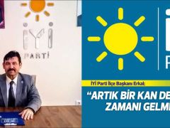 """İyi Parti İlçe Başkanı Erkal; """"Artık bir kan değişiminin zamanı gelmiştir"""""""