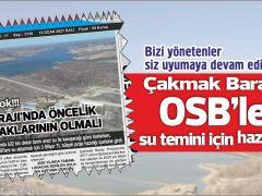 Çakmak Barajı'mız OSB'lere su temini için hazırlanıyor