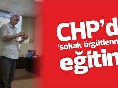 CHP'de 'sokak örgütlenmesi' eğitimi