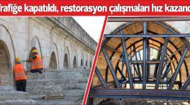 Trafiğe kapatıldı, restorasyon çalışmaları hız kazandı